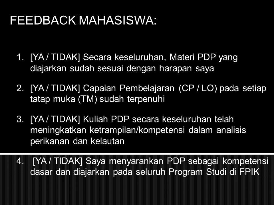 FEEDBACK MAHASISWA: [YA / TIDAK] Secara keseluruhan, Materi PDP yang diajarkan sudah sesuai dengan harapan saya.